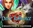 Dark Romance: Winter Lily Collector's Edition oyunu