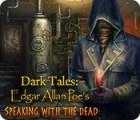 Dark Tales: Edgar Allan Poe's Speaking with the Dead oyunu