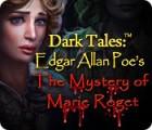 Dark Tales: Edgar Allan Poe's The Mystery of Marie Roget oyunu