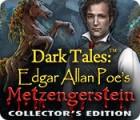 Dark Tales: Edgar Allan Poe's Metzengerstein Collector's Edition oyunu