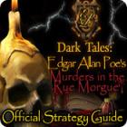 Dark Tales: Edgar Allan Poe's Murders in the Rue Morgue Strategy Guide oyunu