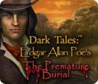 Dark Tales: Edgar Allan Poe's The Premature Burial oyunu