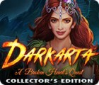 Darkarta: A Broken Heart's Quest Collector's Edition oyunu