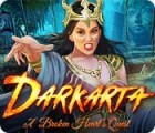 Darkarta: A Broken Heart's Quest oyunu