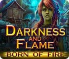 Darkness and Flame: Born of Fire oyunu