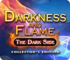 Darkness and Flame: The Dark Side Collector's Edition oyunu