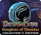 Dawn of Hope: Daughter of Thunder Collector's Edition oyunu