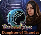 Dawn of Hope: Daughter of Thunder oyunu