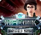 Dead Reckoning: Brassfield Manor oyunu