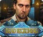 Dead Reckoning: Lethal Knowledge oyunu