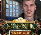 Dead Reckoning: Snowbird's Creek Collector's Edition oyunu