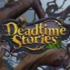 Deadtime Stories oyunu