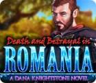 Death and Betrayal in Romania: A Dana Knightstone Novel oyunu