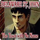 Delaware St. John: The Town with No Name oyunu