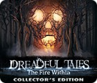 Dreadful Tales: The Fire Within Collector's Edition oyunu
