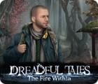 Dreadful Tales: The Fire Within oyunu