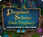Dreamland Solitaire: Dark Prophecy Collector's Edition oyunu