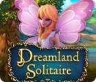 Dreamland Solitaire oyunu