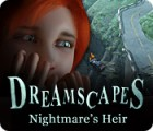 Dreamscapes: Nightmare's Heir oyunu