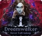 Dreamwalker: Never Fall Asleep oyunu