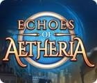 Echoes of Aetheria oyunu