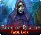 Edge of Reality: Fatal Luck oyunu