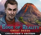 Edge of Reality: Great Deeds Collector's Edition oyunu