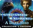 Enchanted Kingdom: A Dark Seed Collector's Edition oyunu
