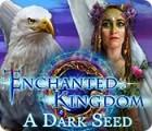 Enchanted Kingdom: A Dark Seed oyunu