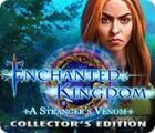 Enchanted Kingdom: A Stranger's Venom Collector's Edition oyunu