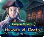 European Mystery: Flowers of Death oyunu