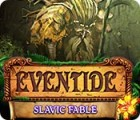 Eventide: Slavic Fable oyunu
