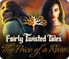 Fairly Twisted Tales: The Price Of A Rose oyunu