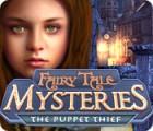 Fairy Tale Mysteries: The Puppet Thief oyunu