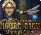 Fantastic Creations: House of Brass Strategy Guide oyunu