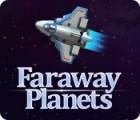 Faraway Planets oyunu