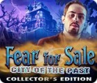 Fear for Sale: City of the Past Collector's Edition oyunu