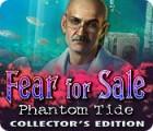 Fear for Sale: Phantom Tide Collector's Edition oyunu