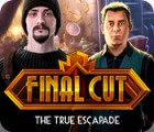 Final Cut: The True Escapade oyunu