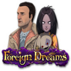 Foreign Dreams oyunu
