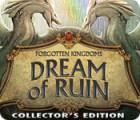 Forgotten Kingdoms: Dream of Ruin Collector's Edition oyunu