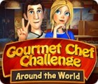 Gourmet Chef Challenge: Around the World oyunu
