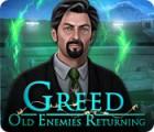 Greed: Old Enemies Returning oyunu