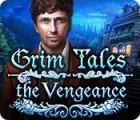 Grim Tales: The Vengeance oyunu