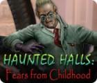 Haunted Halls: Fears from Childhood oyunu