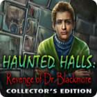 Haunted Halls: Revenge of Doctor Blackmore Collector's Edition oyunu