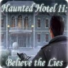Haunted Hotel II: Believe the Lies oyunu