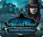 Haunted Hotel: Death Sentence oyunu