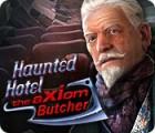 Haunted Hotel: The Axiom Butcher oyunu