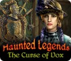 Haunted Legends: The Curse of Vox oyunu